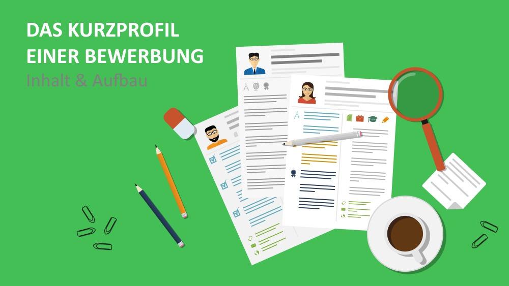 Das Kurzprofil einer Bewerbung: Inhalt und Aufbau